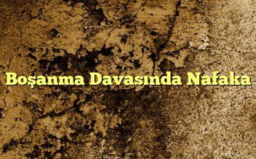 Boşanma Davasında Nafaka