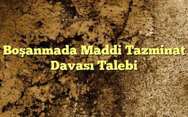 Boşanmada Maddi Tazminat Davası Talebi